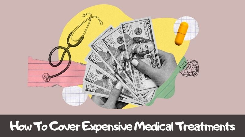 How To Cover Expensive Medical Treatments